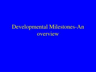 Formative Milestones-An outline