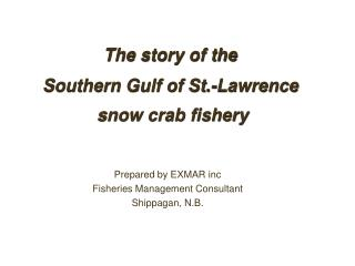 The narrative of the Southern Gulf of St.- Lawrence snow crab fishery