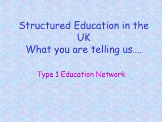 Organized Education in the UK What you are letting us know .