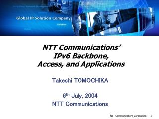 NTT Communications IPv6 Backbone, Access, and Applications