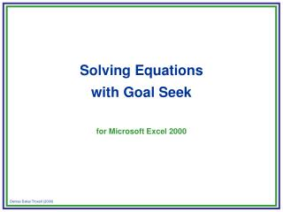 Unraveling Equations with Goal Seek for Microsoft Excel 2000