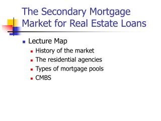 The Secondary Mortgage Market for Real Estate Loans