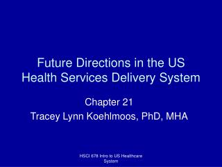 Future Directions in the US Health Services Delivery System