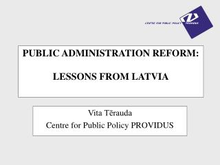 Open ADMINISTRATION REFORM: LESSONS FROM LATVIA