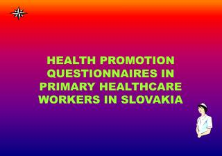 Wellbeing PROMOTION QUESTIONNAIRES IN PRIMARY HEALTHCARE WORKERS IN SLOVAKIA