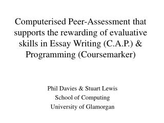 Electronic Peer-Assessment that backings the compensating of evaluative abilities in Essay Writing C.A.P. Programming C