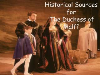 Authentic Sources for The Duchess of Malfi