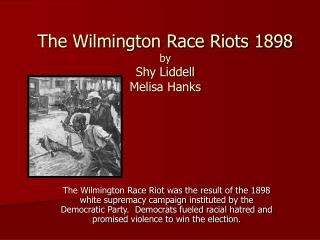 The Wilmington Race Riots 1898 by Shy Liddell Melisa Hanks