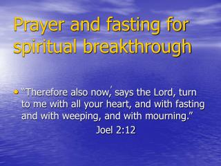 Supplication to God and fasting for profound leap forward
