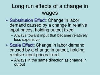 Long run impacts of an adjustment in wages