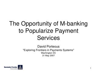 The Opportunity of M-keeping money to Popularize Payment Services