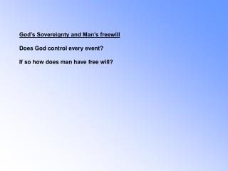 God s Sovereignty and Man s freewill Does God control each occasion If so how man have through and through freedom