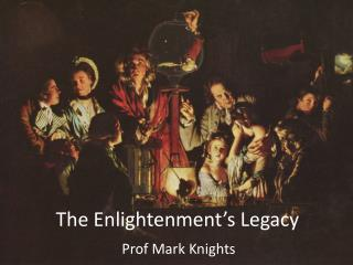 The Enlightenment s Legacy