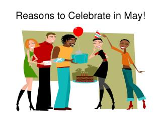 Motivations to Celebrate in May
