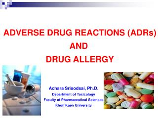 Unfriendly DRUG REACTIONS ADRs AND DRUG ALLERGY