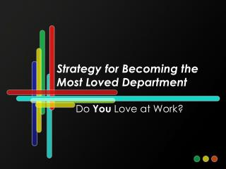 Procedure for Becoming the Most Loved Department