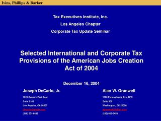 Chosen International and Corporate Tax Provisions of the American Jobs Creation Act of 2004 December 16, 2004