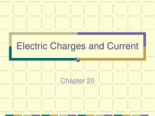 Electric Charges and Current