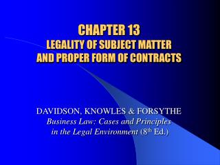 Part 13 LEGALITY OF SUBJECT MATTER AND PROPER FORM OF ...