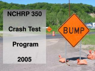 NCHRP 350 Pooled Fund Crash Test Program
