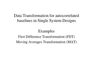 Information Transformation for autocorrelated baselines in Single ...