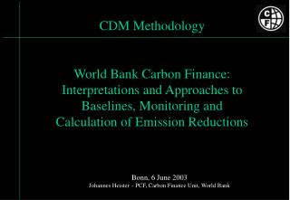 CDM Methodology World Bank Carbon Finance: Interpretations ...