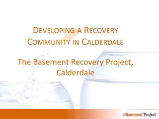 Building up A RECOVERY COMMUNITY IN CALDERDALE