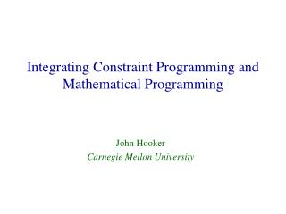 Incorporating Constraint Programming and Mathematical Programming