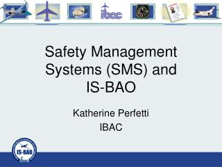 Security Management Systems SMS and IS-BAO