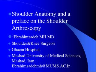 Shoulder Anatomy and an introduction on the Shoulder Arthroscopy - Ebrahimzadeh MH MD ShoulderKnee Surgeon Ghaem Hospit