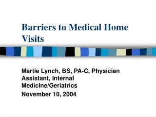 Hindrances to Medical Home Visits