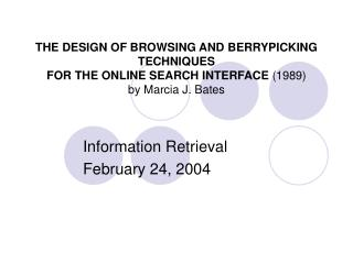 THE DESIGN OF BROWSING AND BERRYPICKING TECHNIQUES FOR THE ONLINE SEARCH INTERFACE 1989 by Marcia J. Bates