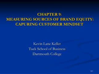 Section 9: MEASURING SOURCES OF BRAND EQUITY: CAPURING CUSTOMER MINDSET