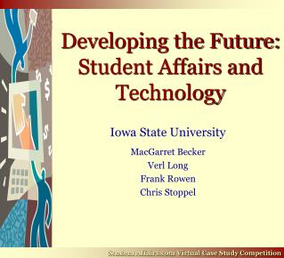 Building up the Future: Student Affairs and Technology