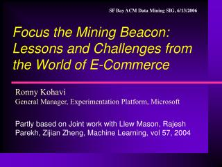 Center the Mining Beacon: Lessons and Challenges from the World of E-Commerce