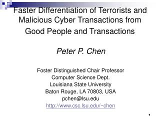 Speedier Differentiation of Terrorists and Malicious Cyber Transactions from Good People and Transactions