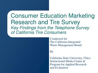 Customer Education Marketing Research and Tire Survey Key Findings from the Telephone Survey of California Tire Consume