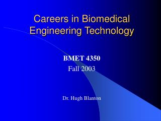 Vocations in Biomedical Engineering Technology