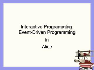 Intuitive Programming: Event-Driven Programming