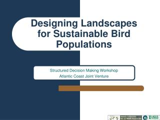 Planning Landscapes for Sustainable Bird Populations