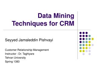 Information Mining Techniques for CRM