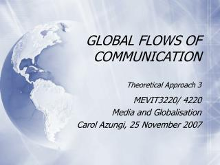 Worldwide FLOWS OF COMMUNICATION Theoretical Approach 3