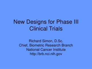 New Designs for Phase III Clinical Trials