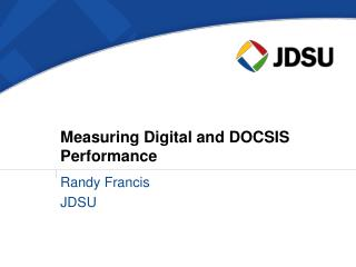 Measuring Digital and DOCSIS Performance