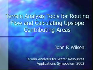 Landscape Analysis Tools for Routing Flow and Calculating Upslope ...