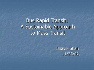Transport Rapid Transit: A Sustainable Approach to Mass Transit