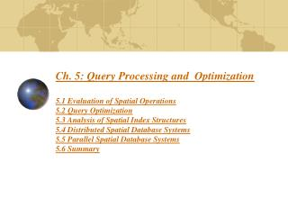 Ch. 5: Query Processing and Optimization 5.1 Evaluation o