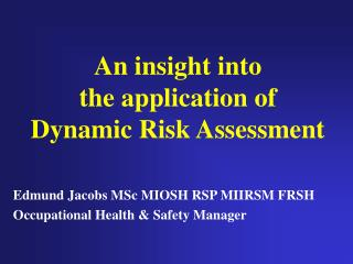 A knowledge into the utilization of Dynamic Risk Assessment