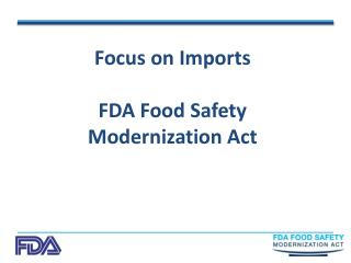 Concentrate on Imports FDA Food Safety Modernization Act