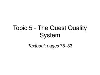 Theme 5 - The Quest Quality System